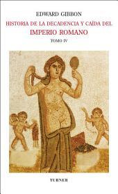 Historia de la decadencia y caída del Imperio Romano Tomo IV