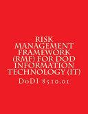 DoDI 8510 Risk Management Framework (RMF) for DoD Information Technology (IT)