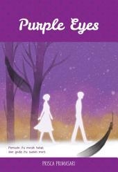 Purple Eyes: Pemuda itu masih hidup, dan gadis itu sudah mati.