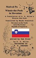 Medved Pu Winnie the Pooh in Slovenian A Translation of A  A  Milne s  Winnie the Pooh  into Slovenian PDF
