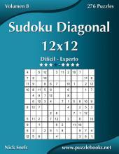 Sudoku Diagonal 12x12 - Difícil a Experto - Volumen 8 - 276 Puzzles