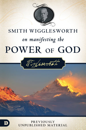 Smith Wigglesworth on Manifesting the Power of God PDF