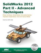 SolidWorks 2012 Part II Advanced Techniques: Part 2