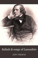 Ballads   Songs of Lancashire PDF