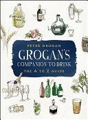 Grogan S Companion To Drink Book PDF