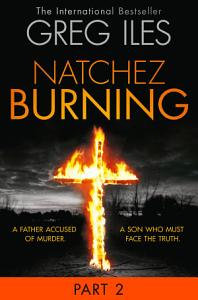 Natchez Burning  Part 2 of 6  Penn Cage  Book 4  Book