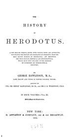 The history of Herodotus: A new English version, ed. with copious notes and appendices, illustrating the history and geography of Herodotus, from the most recent sources of information; and embodying the chief results, historical and ethnographical, which have been obtained in the progress of cuneiform and hieroglyphical discovery, Volume 3