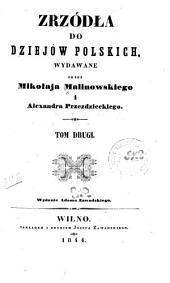 Zrzodla do dziejow polskich: Tom 2