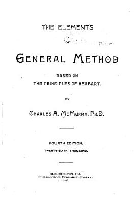 The Elements of General Method Based on the Principles of Herbart PDF