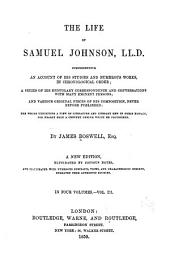 The life of Samuel Johnson, LL.D.: comprehending an account of his studies and numerous works, in chronological order; a series of his epistolary correspondence and conversations with many eminent persons; and various original pieces of his composition never before published: the whole exhibiting a view of literature and literary men in Great-Britain, for near half a century during which he flourished, Volume 3