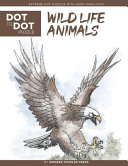 Wildlife Animals   Dot to Dot Puzzle  Extreme Dot Puzzles with Over 15000 Dots  PDF