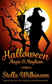 Halloween Magic & Mayhem - Free ebook!: #1 Magic & Mayhem