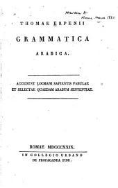 Grammatica arabica: Accedunt Locmani sapientis fabulae et selectae quaedam arabum sententiae