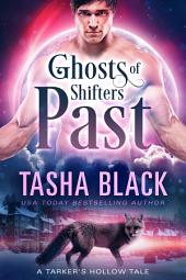 Ghost of Shifters Past: A Tarker's Hollow Tale