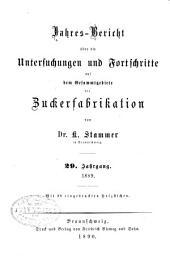 Jahres-Bericht über die Untersuchungen und Fortschritte auf dem Gesamtgebiete der Zuckerfabrikation: Band 29