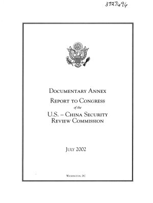 Documentary annex  report to Congress of the U S  China Security Review Commission