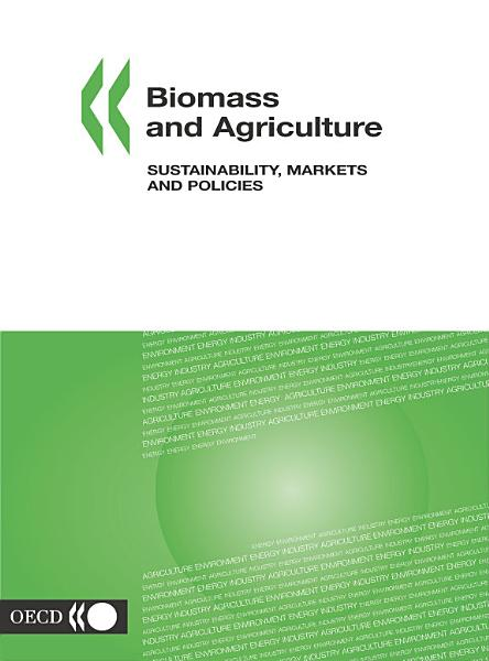Biomass And Agriculture Sustainability Markets And Policies