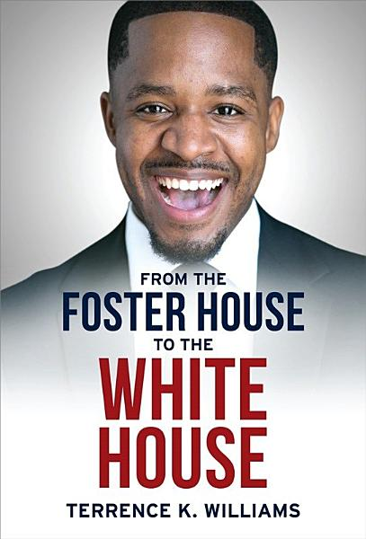 Download From The Foster House To The White House Book