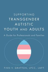 Supporting Transgender Autistic Youth and Adults