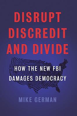 Disrupt  Discredit  and Divide