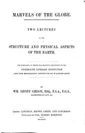 Marvels of the globe, 2 lects. on the structure and physical aspects of the earth