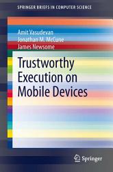 Trustworthy Execution On Mobile Devices Book PDF