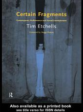 Certain Fragments: Texts and Writings on Performance