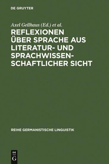 Reflexionen   ber Sprache aus literatur  und sprachwissenschaftlicher Sicht PDF