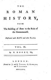 The Roman History from the Building of Rome to the Ruin of the Commonwealth. 4. Ed: Volume 9