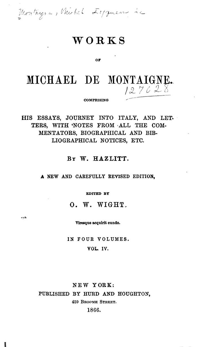 Biography, by Boayle St. John. Diary, etc. [tr. by William Hazlitt] Letters [tr. by William Hazlitt] Appendix