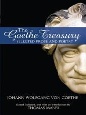 The Goethe Treasury: Selected Prose and Poetry