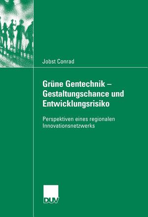 Gr  ne Gentechnik   Gestaltungschance und Entwicklungsrisiko PDF
