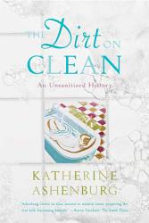 The Dirt On Clean Book PDF