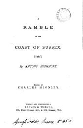 A ramble on the coast of Sussex, 1782, ed. by C. Hindley: Volume 2