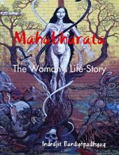 Mahabharata: The Woman's Life-Story