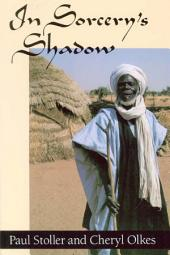 In Sorcery's Shadow: A Memoir of Apprenticeship among the Songhay of Niger