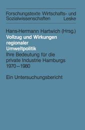 Vollzug und Wirkungen regionaler Umweltpolitik: Ihre Bedeutung für die private Industrie Hamburgs 1970–1980