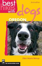 Best Hikes with Dogs Oregon, 2nd Edition