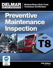 ASE Test Prep- T8 Preventive Maintenance: Edition 5