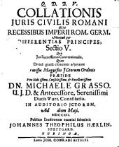 Collationis iuris civilis Romani cum recessibus Imperii Rom. Germ. maxime per differentias principes sectio V., qua Ius successionis conventionalis