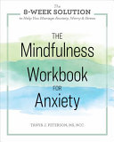 The Mindfulness Workbook For Anxiety Book PDF