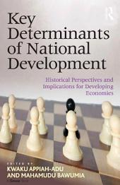 Key Determinants of National Development: Historical Perspectives and Implications for Developing Economies