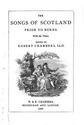 Songs of Scotland Prior to Burns: With the Tunes