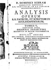 Analysis Operum SS. Patrum, Et Scriptorum Ecclesiasticorum: Continens Opera Origenis Presbyteri Exegetica In Novum Testamentum, Volume 5