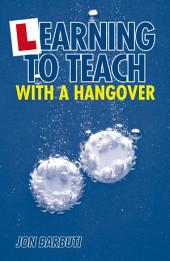 Learning to Teach with a Hangover
