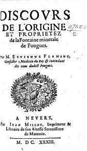 Discours de l'origine et proprietez de la fontaine minerale de Pougues