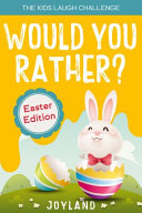 Kids Laugh Challenge   Would You Rather    Easter Edition Book