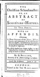 The Christian schoolmaster; or, An abstract of Scripture history