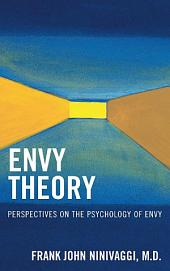 Envy Theory: Perspectives on the Psychology of Envy