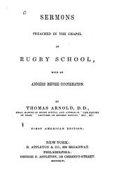 Sermons Preached in the Chapel of Rugby School: With an Address Before Confirmation